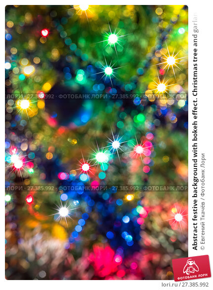 Купить «Abstract festive background with bokeh effect. Christmas tree and garlands of bright», фото № 27385992, снято 19 января 2016 г. (c) Евгений Ткачёв / Фотобанк Лори