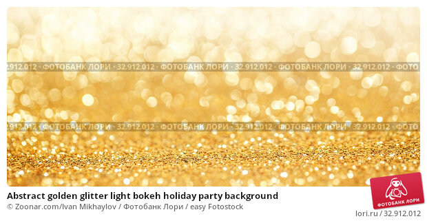 Abstract golden glitter light bokeh holiday party background. Стоковое фото, фотограф Zoonar.com/Ivan Mikhaylov / easy Fotostock / Фотобанк Лори