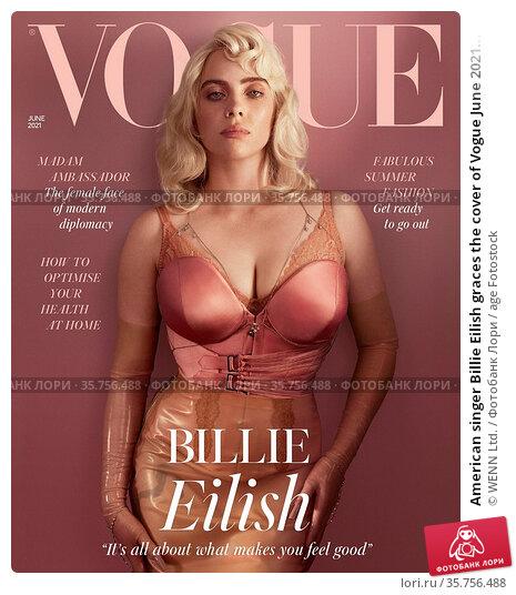American singer Billie Eilish graces the cover of Vogue June 2021... Редакционное фото, фотограф WENN Ltd. / age Fotostock / Фотобанк Лори