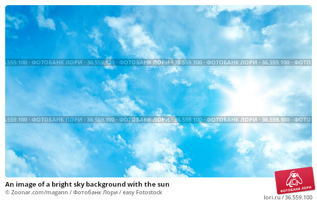 An image of a bright sky background with the sun. Стоковое фото, фотограф Zoonar.com/magann / easy Fotostock / Фотобанк Лори