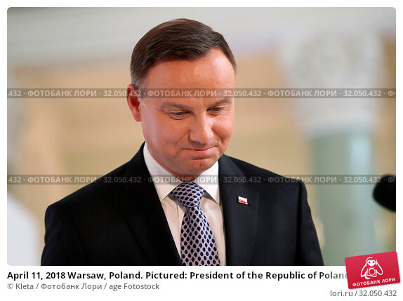 April 11, 2018 Warsaw, Poland. Pictured: President of the Republic of Poland Andrzej Duda. Редакционное фото, фотограф Kleta / age Fotostock / Фотобанк Лори