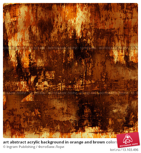 Купить «art abstract acrylic background in orange and brown colors», фото № 13103496, снято 19 марта 2019 г. (c) Ingram Publishing / Фотобанк Лори