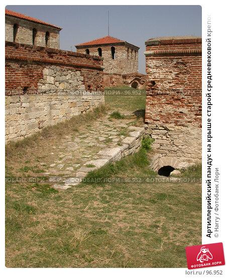 Артиллерийский пандус на крыше старой средневековой крепости Баба Вида что в болгарском городе Видин, фото № 96952, снято 25 августа 2007 г. (c) Harry / Фотобанк Лори