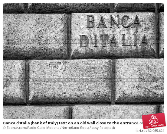 Banca d'Italia (bank of Italy) text on an old wall close to the entrance of the institute in Lecce. Стоковое фото, фотограф Zoonar.com/Paolo Gallo Modena / easy Fotostock / Фотобанк Лори