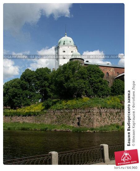 Башня Выборгского замка, эксклюзивное фото № 64960, снято 27 июня 2005 г. (c) Михаил Карташов / Фотобанк Лори