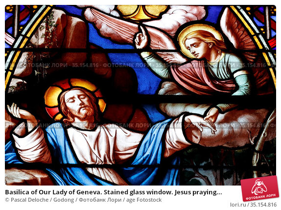 Basilica of Our Lady of Geneva. Stained glass window. Jesus praying... Стоковое фото, фотограф Pascal Deloche / Godong / age Fotostock / Фотобанк Лори