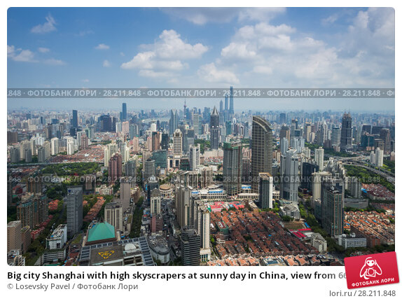 Купить «Big city Shanghai with high skyscrapers at sunny day in China, view from 66 plaza», фото № 28211848, снято 18 августа 2015 г. (c) Losevsky Pavel / Фотобанк Лори