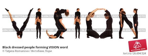 Купить «Black dressed people forming VISION word», фото № 26694524, снято 30 июля 2012 г. (c) Tatjana Romanova / Фотобанк Лори
