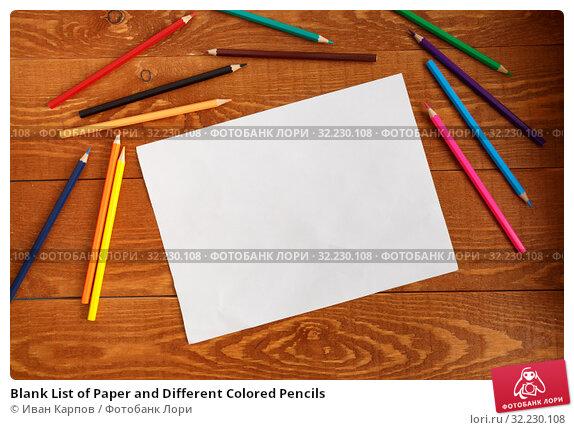 Купить «Blank List of Paper and Different Colored Pencils», фото № 32230108, снято 25 марта 2019 г. (c) Иван Карпов / Фотобанк Лори