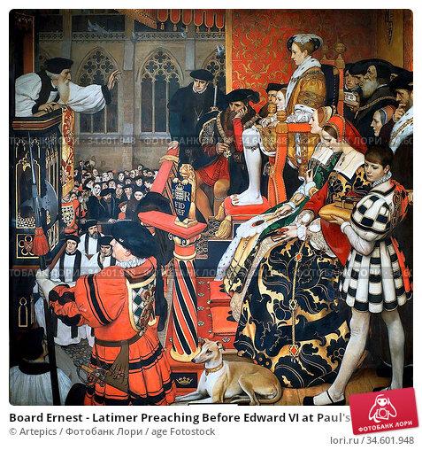 Board Ernest - Latimer Preaching Before Edward VI at Paul's Cross... Стоковое фото, фотограф Artepics / age Fotostock / Фотобанк Лори