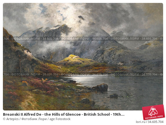 Breanski II Alfred De - the Hills of Glencoe - British School - 19th... Стоковое фото, фотограф Artepics / age Fotostock / Фотобанк Лори