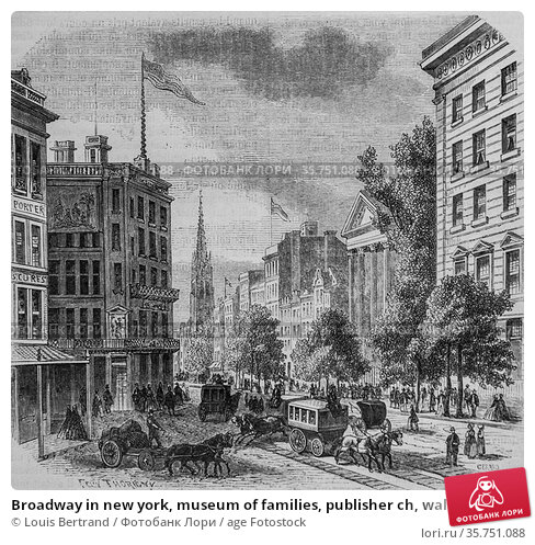 Broadway in new york, museum of families, publisher ch, wallut, 1862. (2009 год). Редакционное фото, фотограф Louis Bertrand / age Fotostock / Фотобанк Лори