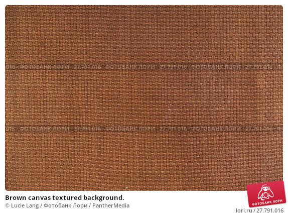 Купить «Brown canvas textured background.», фото № 27791016, снято 16 октября 2018 г. (c) PantherMedia / Фотобанк Лори