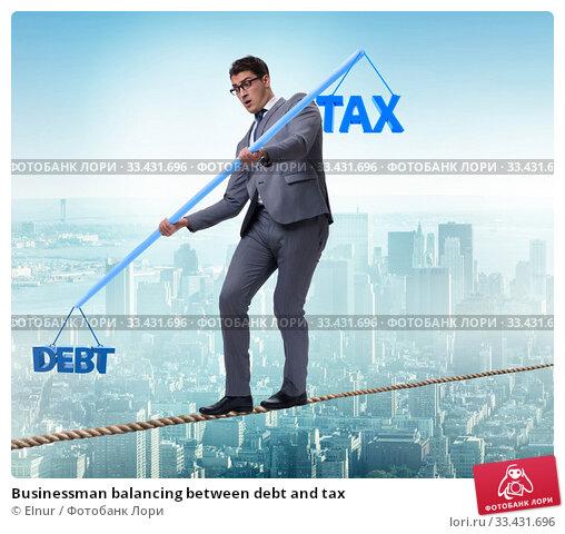 Купить «Businessman balancing between debt and tax», фото № 33431696, снято 6 сентября 2010 г. (c) Elnur / Фотобанк Лори