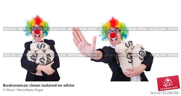 Купить «Businessman clown isolated on white», фото № 32224316, снято 8 мая 2013 г. (c) Elnur / Фотобанк Лори