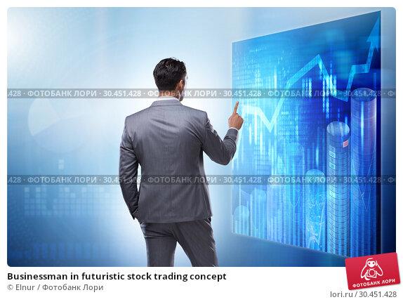Businessman in futuristic stock trading concept. Стоковое фото, фотограф Elnur / Фотобанк Лори