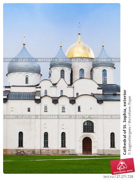 Купить «Cathedral of St. Sophia, exterior», фото № 27271728, снято 30 июля 2016 г. (c) Евгений Сергеев / Фотобанк Лори