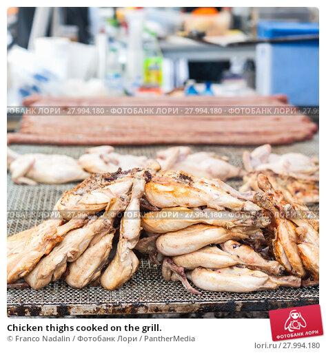 Купить «Chicken thighs cooked on the grill.», фото № 27994180, снято 20 июня 2019 г. (c) PantherMedia / Фотобанк Лори