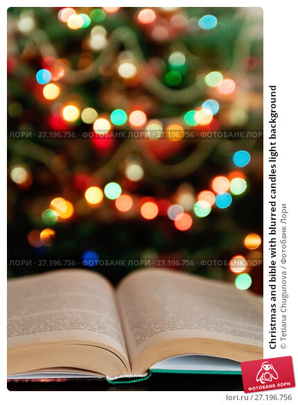 Купить «Christmas and bible with blurred candles light background», фото № 27196756, снято 12 мая 2017 г. (c) Tetiana Chugunova / Фотобанк Лори