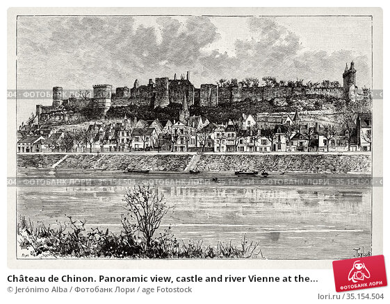 Château de Chinon. Panoramic view, castle and river Vienne at the... Стоковое фото, фотограф Jerónimo Alba / age Fotostock / Фотобанк Лори