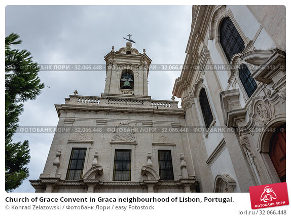 Church of Grace Convent in Graca neighbourhood of Lisbon, Portugal. Стоковое фото, фотограф Konrad Zelazowski / easy Fotostock / Фотобанк Лори