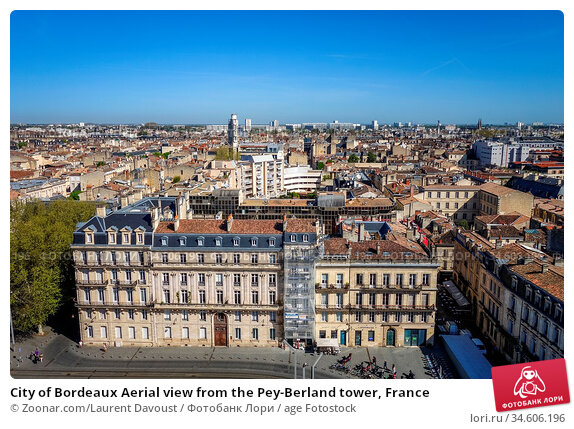 City of Bordeaux Aerial view from the Pey-Berland tower, France. Стоковое фото, фотограф Zoonar.com/Laurent Davoust / age Fotostock / Фотобанк Лори