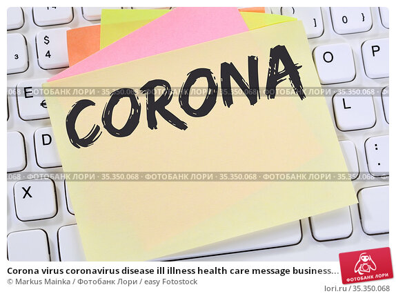 Corona virus coronavirus disease ill illness health care message business... Стоковое фото, фотограф Markus Mainka / easy Fotostock / Фотобанк Лори