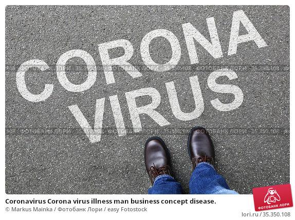Coronavirus Corona virus illness man business concept disease. Стоковое фото, фотограф Markus Mainka / easy Fotostock / Фотобанк Лори