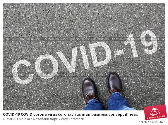 COVID-19 COVID corona virus coronavirus man business concept illness. Стоковое фото, фотограф Markus Mainka / easy Fotostock / Фотобанк Лори