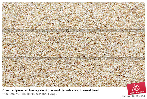 Купить «Crushed pearled barley -texture and details - traditional food», фото № 28283924, снято 9 апреля 2018 г. (c) Константин Шишкин / Фотобанк Лори