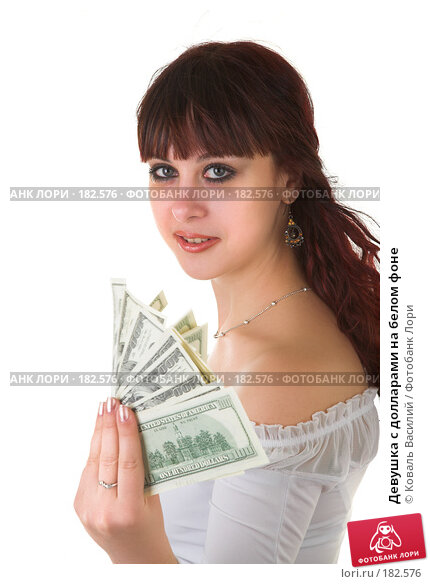 Девушка с долларами на белом фоне, фото № 182576, снято 8 декабря 2006 г. (c) Коваль Василий / Фотобанк Лори