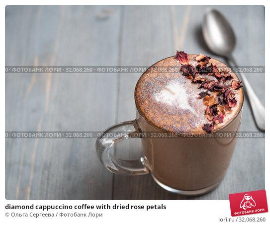 diamond cappuccino coffee with dried rose petals. Стоковое фото, фотограф Ольга Сергеева / Фотобанк Лори