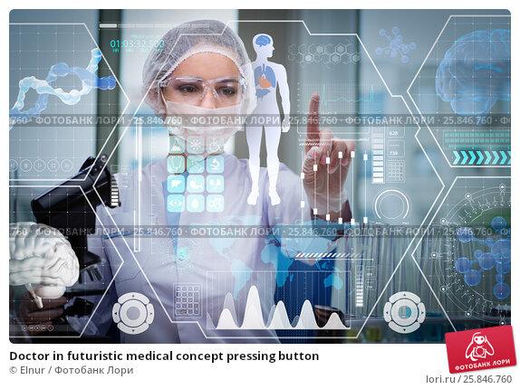 Doctor in futuristic medical concept pressing button. Стоковое фото, фотограф Elnur / Фотобанк Лори