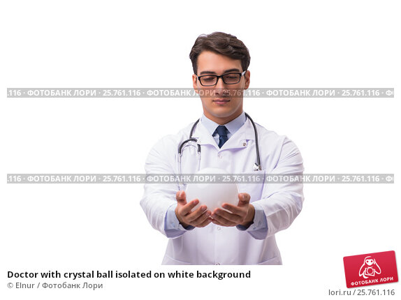 Doctor with crystal ball isolated on white background, фото № 25761116, снято 17 октября 2016 г. (c) Elnur / Фотобанк Лори