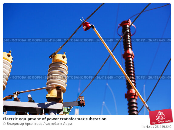 Electric equipment of power transformer substation, фото № 26419640, снято 27 апреля 2017 г. (c) Владимир Арсентьев / Фотобанк Лори
