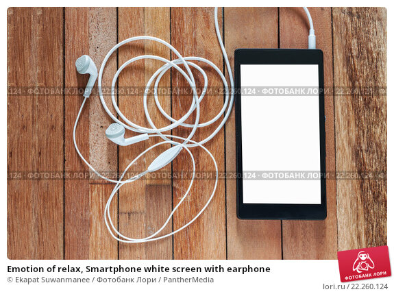 Купить «Emotion of relax, Smartphone white screen with earphone», фото № 22260124, снято 17 февраля 2019 г. (c) PantherMedia / Фотобанк Лори