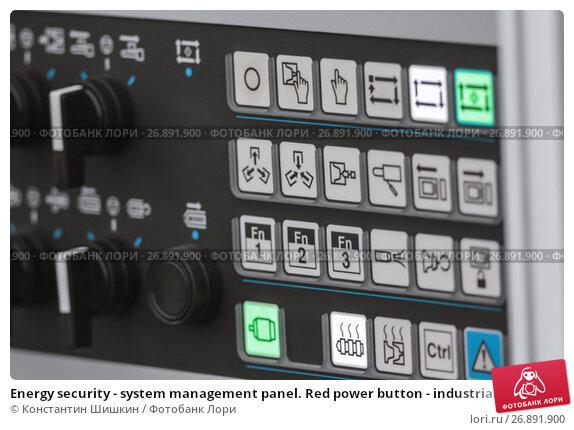 Купить «Energy security - system management panel. Red power button - industrial remote control.», фото № 26891900, снято 6 сентября 2017 г. (c) Константин Шишкин / Фотобанк Лори