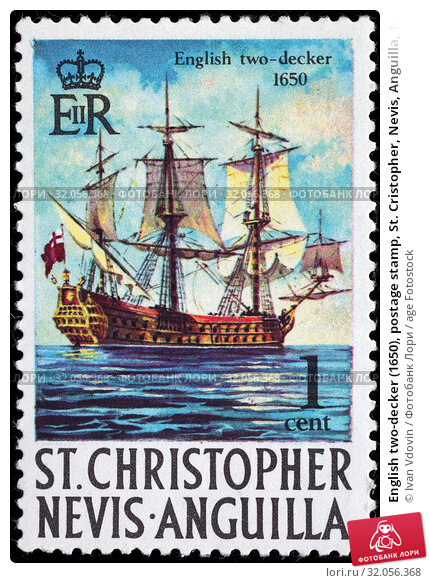 English two-decker (1650), postage stamp, St. Cristopher, Nevis, Anguilla, 1970. (2014 год). Редакционное фото, фотограф Ivan Vdovin / age Fotostock / Фотобанк Лори