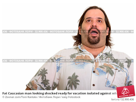 Fat Caucasian man looking shocked ready for vacation isolated against white background. Стоковое фото, фотограф Zoonar.com/Toni Rantala / easy Fotostock / Фотобанк Лори