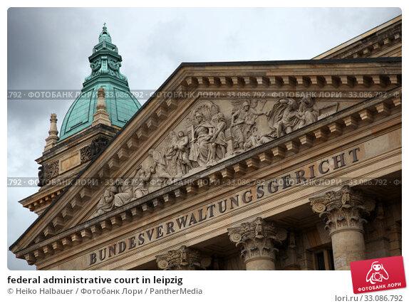 Купить «federal administrative court in leipzig», фото № 33086792, снято 26 февраля 2020 г. (c) PantherMedia / Фотобанк Лори
