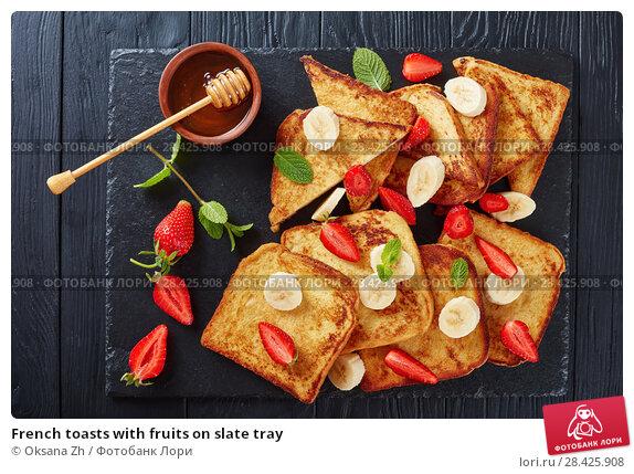 Купить «French toasts with fruits on slate tray», фото № 28425908, снято 9 мая 2018 г. (c) Oksana Zh / Фотобанк Лори