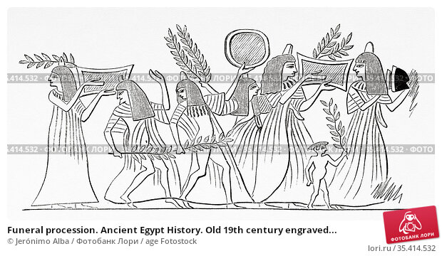 Funeral procession. Ancient Egypt History. Old 19th century engraved... Редакционное фото, фотограф Jerónimo Alba / age Fotostock / Фотобанк Лори