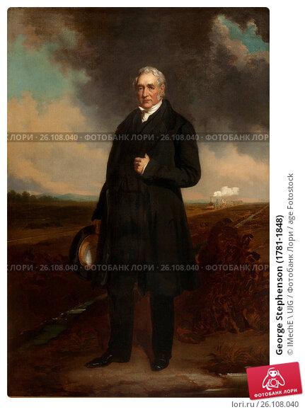 Купить «George Stephenson (1781-1848)», фото № 26108040, снято 21 августа 2018 г. (c) age Fotostock / Фотобанк Лори