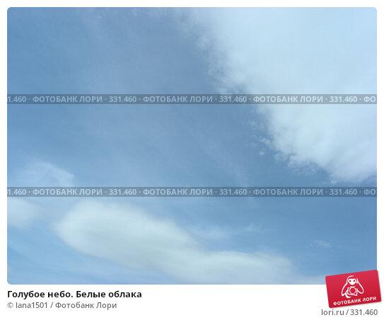 Голубое небо. Белые облака, эксклюзивное фото № 331460, снято 9 июня 2008 г. (c) lana1501 / Фотобанк Лори