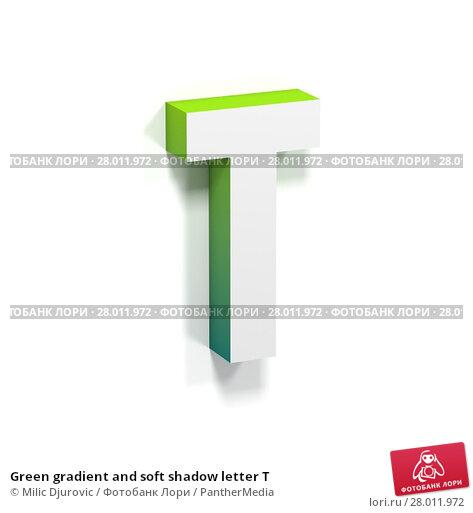 Купить «Green gradient and soft shadow letter T», фото № 28011972, снято 24 февраля 2019 г. (c) PantherMedia / Фотобанк Лори