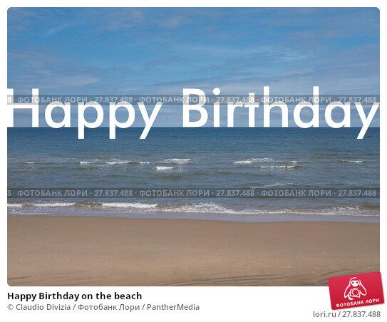 Купить «Happy Birthday on the beach», фото № 27837488, снято 20 октября 2018 г. (c) PantherMedia / Фотобанк Лори