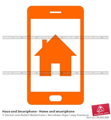 Haus und Smartphone - Home and smartphone. Стоковое фото, фотограф Zoonar.com/Robert Biedermann / easy Fotostock / Фотобанк Лори