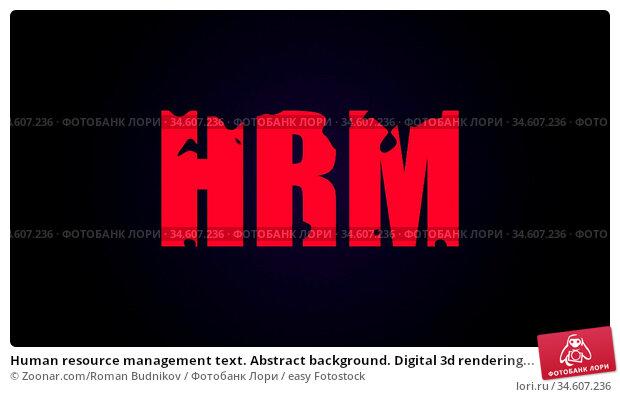 Human resource management text. Abstract background. Digital 3d rendering... Стоковое фото, фотограф Zoonar.com/Roman Budnikov / easy Fotostock / Фотобанк Лори