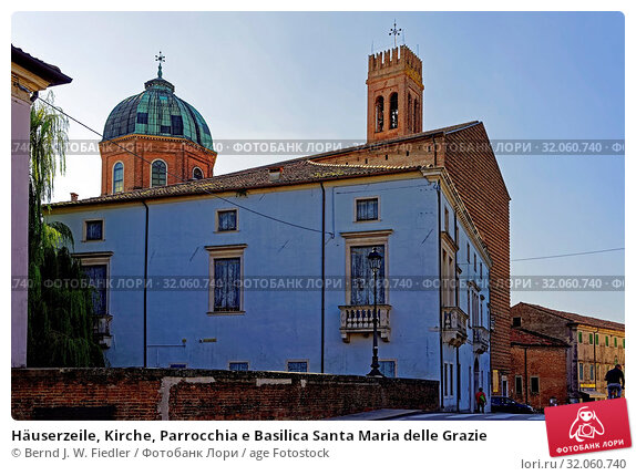 Häuserzeile, Kirche, Parrocchia e Basilica Santa Maria delle Grazie. Стоковое фото, фотограф Bernd J. W. Fiedler / age Fotostock / Фотобанк Лори