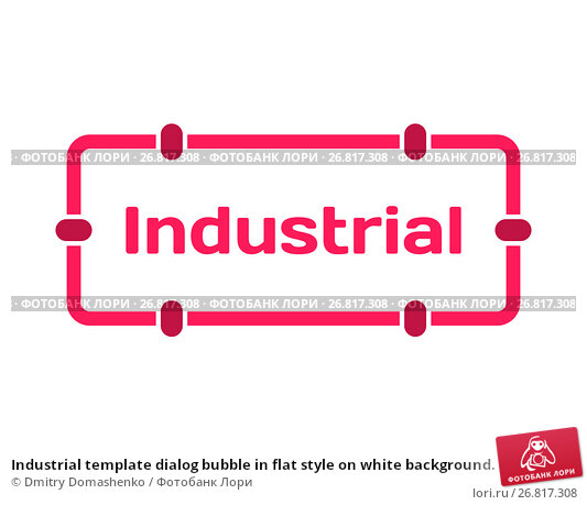 Купить «Industrial template dialog bubble in flat style on white background. Basis in railing icon for various word of plot. Stamp for quotes to cards, banners, labels, notes, blog article. Vector», иллюстрация № 26817308 (c) Dmitry Domashenko / Фотобанк Лори